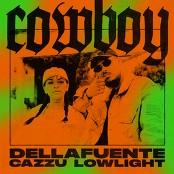 DELLAFUENTE, LOWLIGHT, Cazzu - Cowboy