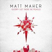 Matt Maher - Glory (Let There Be Peace)