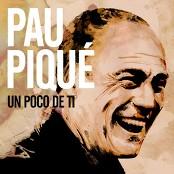 Pau Piqué - Un Poco De Ti