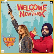 "Sajid Wajid & Diljit Dosanjh - Pant Mein Gun (From ""Welcome to NewYork"")"