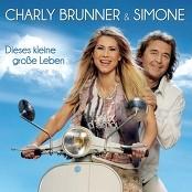 Charly Brunner & Simone - Dieses kleine große Leben