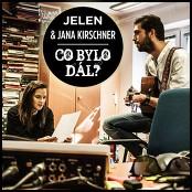 Jelen & Jana Kirschner - Co bylo dal?