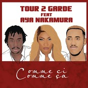 Tour 2 Garde feat. Aya Nakamura - Comme ci comme a
