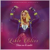 Lihle Bliss - Deixa Me La Cantar