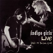 Indigo Girls - You And Me Of The 10,000 Wars