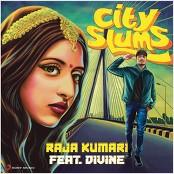 Raja Kumari feat. DIVINE - City Slums