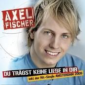 Axel Fischer - Du Trägst Keine Liebe In Dir (Party Version)