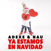 Adexe & Nau - Ya Estamos en Navidad
