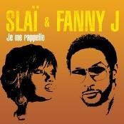 Slai et Fanny J - Je Me Rappelle