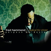 Fred Hammond & Radical For Christ - Jesus Be a Fence Around Me (Live)