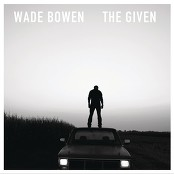 Wade Bowen - Before These Walls Were Blue