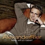 Alexander Rier - Mehr will ich haben