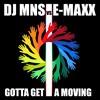 DJ MNS vs. E-MaxX - Gotta Get A Moving