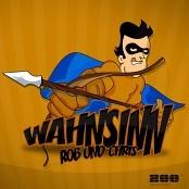 Rob & Chris - Wahnsinn