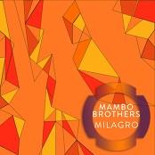 Mambo Brothers - Milagro