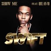 Swift feat. Quavo - Show Me