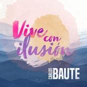 Carlos Baute - Vive con ilusión