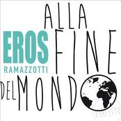 Eros Ramazzotti - Alla Fine Del Mondo (Chorus)