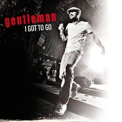 Gentleman - I Got To Go