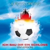 Jürgen Drews - Ich bau dir ein Schloss (EM Version)