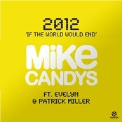 Mike Candys - 2012 (If The World Would End)