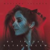 Mariana Valado - As Trevas Estremecem (Tremble)