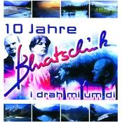 Bluatschink - I Drah Mi Um Di (Album Version)