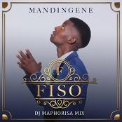 Fiso feat. DJ Maphorisa - Mandingene (DJ Maphorisa Remix)