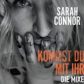 Sarah Connor & Daniel Faust & Reiner Hubert & Tom Rußbüldt - Kommst Du mit ihr bestellen!