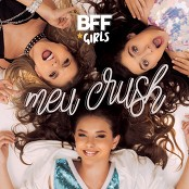 BFF Girls - Meu Crush