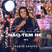 Yasmin Santos - Sinto Muito Mas No Sinto Mais