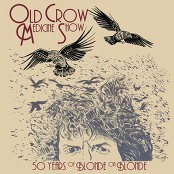 Old Crow Medicine Show - Most Likely You Go Your Way and I'll Go Mine (Live)