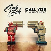 Cash Cash & Nasri - Call You (feat. Nasri)