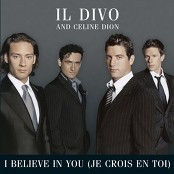 Il Divo and Céline Dion - I Believe In You