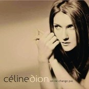 Cline Dion - On ne change pas