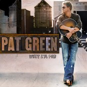 Pat Green - What I'm For (I'm For Detroit Factory Workers)