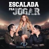 Henrique & Diego - Escalada pra Jogar