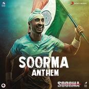 Shankar Ehsaan Loy & Shankar Mahadevan - Soorma Anthem