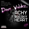 Dave Valdez - Achy Breaky Heart 2011 (DeFt FeDerAtion Remix)