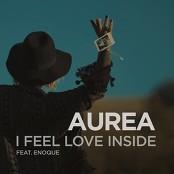 Aurea feat. Enoque - I Feel Love Inside