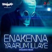 Zingaroe - Enakenna Yaarum Illaye