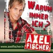 Axel Fischer - Warum immer ich