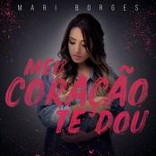 Mari Borges - O Meu Corao Te Dou
