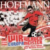 Hoffmann - Wir werden Europameister