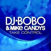 DJ Bobo & Mike Candys - Take Control