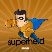 Rob & Chris - Superheld