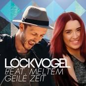 Lockvogel & Meltem - Geile Zeit