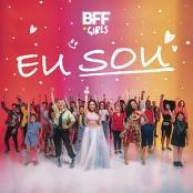 BFF Girls - Eu Sou