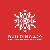 Building 429 - Hark! The Herald Angels Sing