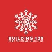 Building 429 - Hark! The Herald Angels Sing